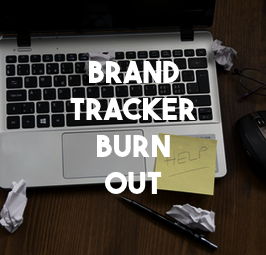 Brandtracker burn out