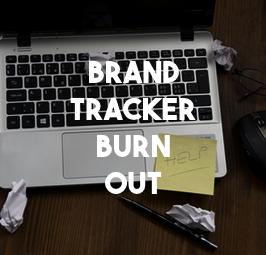 Brandtracker burn out