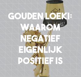 Gouden Loeki – Waarom negatief eigenlijk positief is